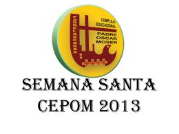 SEMANA SANTA CEPOM 2013