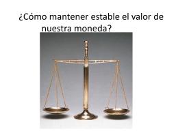 ¿Cómo mantener estable el valor de nuestra moneda?