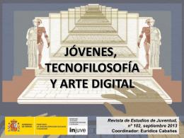 `Jóvenes, tecnofilosofía y arte digital` (1259 Kb.)