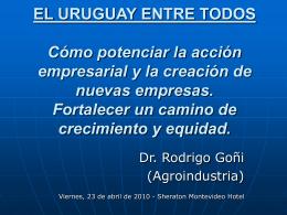 Presentación ppt Dr. Rodrigo Goñi: El Uruguay entre todos