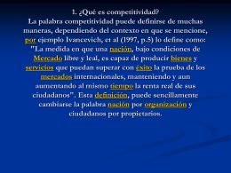 1. ¿Qué es competitividad? La palabra competitividad puede