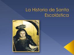 La Historia de Santa Escolástica