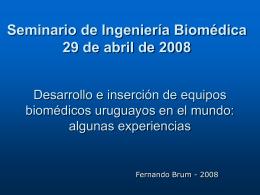 Desarrollo e inserción de equipos biomédicos uruguayos en el mundo