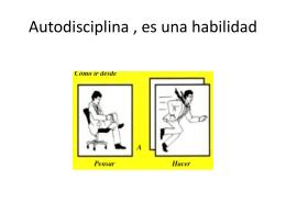 Autodisciplina , es una habilidad