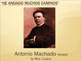 Antonio Machado He andado muchos Caminos