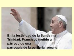 """""""Con la comunión nos da la fuerza"""", indicó el Papa, """"Él viene a"""