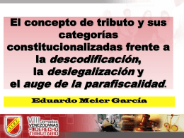 El concepto de tributo y sus categorías constitucionalizadas frente a la