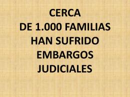 cerca de 1.000 familias han sufrido embargos judiciales