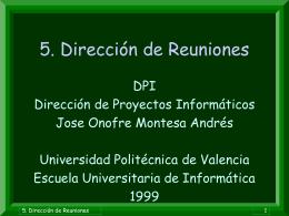 5. Dirección de Reuniones. - Universidad Politécnica de Valencia