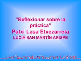 """""""Reflexionar sobre la práctica"""" Patxi Lasa Etxezarreta"""