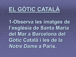 EL GÒTIC CATALÀ 1-Observa les imatges de l`església de Santa