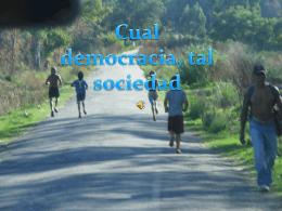 Tal democracia, cual sociedad - Odorico Velázquez 2011