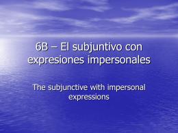 6B – El subjuntivo con expresiones impersonales