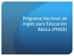 Programa Nacional de Inglés para Educación Básica (PNIEB)