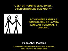 """¿SER UN HOMBRE DE CUIDADO… Ó SER UN"