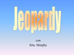 Jeopardy - Srta. Murphy