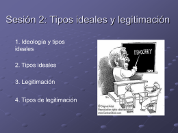 Sesión 2: Tipos ideales y legitimación