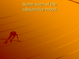 Some uses of the subjunctive mood