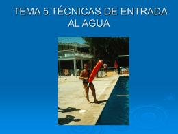 TEMA 5: Entradas al agua
