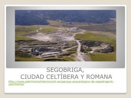 SEGOBRIGA, CIUDAD CELTÍBERA Y ROMANA