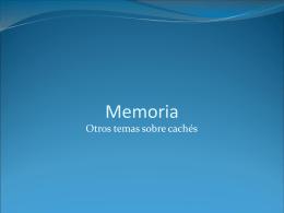 Memoria: otros temas sobre cachés