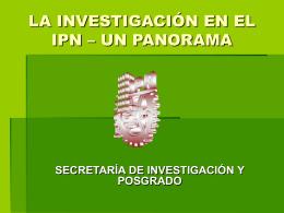 LA INVESTIGACIÓN Y EL POSGRADO EN EL IPN
