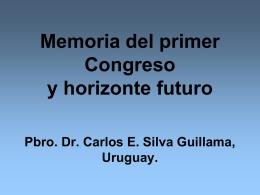Memoria del primer Congreso y horizonte futuro Pbro. Dr