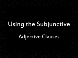 Using the Subjunctive - Gordon State College