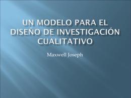 Un modelo para el diseño de investigación cualitatitivo – Maxwell