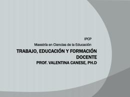 Trabajo, educación y Formación Docente Prof. Valentina