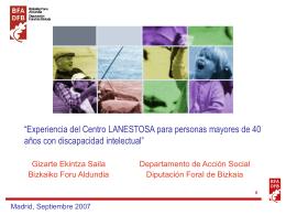 """""""Experiencia del Centro LANESTOSA para personas mayores de 40"""