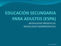 EDUCACIÓN SECUNDARIA PARA ADULTOS (ESPA): Presentación