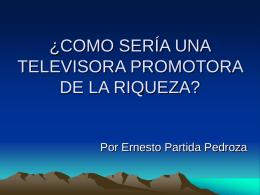 ¿COMO SERÍA UNA TELEVISORA PROMOTORA DE LA RIQUEZA?