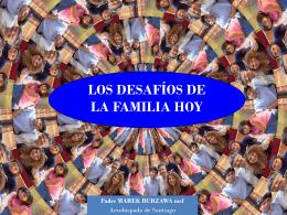 LOS DESAFÍOS DE LA FAMILIA HOY