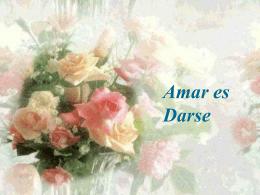 Amar es darse - Presentaciones.org