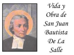 Presentación  San Juan Bautista De La Salle.