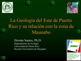 La Geología del Este de Puerto Rico y su relación con la zona