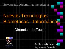 Nuevas Tecnologías Biométricas. Dinámica de Tecleo