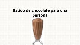 Batido de chocolate para una persona Ingredientes