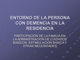 ENTORNO DE LA PERSONA CON DEMENCIA EN LA RESIDENCIA