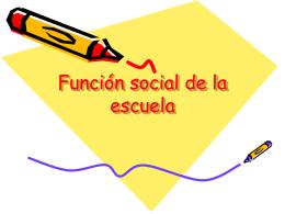 Función social de la escuela - Pàgina personal de Matilde Llop Chulvi