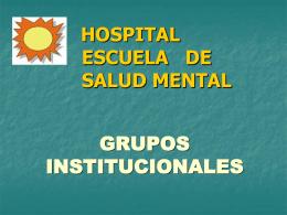 HOSPITAL ESCUELA DE SALUD MENTAL GRUPOS
