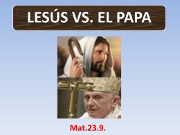 LESÚS VS. EL PAPA