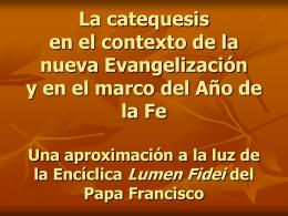 La catequesis en el contexto de la nueva evangelización y en el