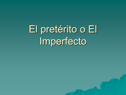 El pretérito o El Imprefecto