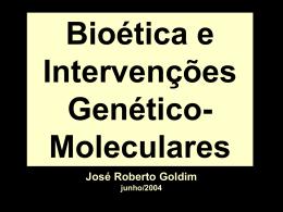 Diapositivos: Bioética e Intervenções Genético-Moleculares