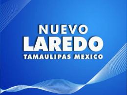 Nuevo-Laredo-2012 - Laredo Development Foundation