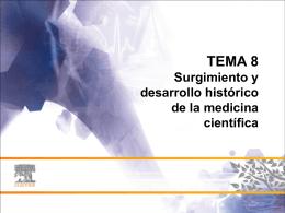 TEMA 8 Surgimiento y desarrollo histórico de la medicina científica