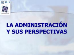 CLASE 01 - ADMINISTRACION Y PERSPECTIVAS FINAL