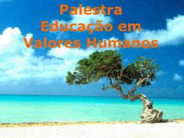 Palestra. Educação em Valores Humanos